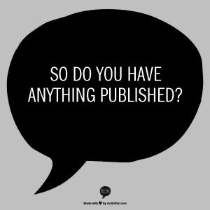 Got anything published